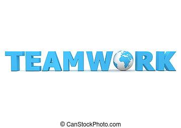 Teamwork World Blue - blue word Teamwork with 3D globe...
