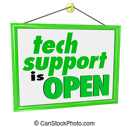 Tech Support is Open Hanging Sign Words Message IT Help Assistance