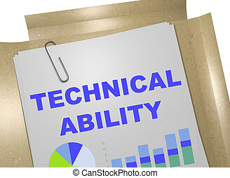 3D illustration of 'TECHNICAL ABILITY' title on business document