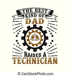 Technician Father Day Quote and Saying good for t shirt design