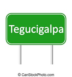 Tegucigalpa road sign. - Tegucigalpa road sign isolated on...