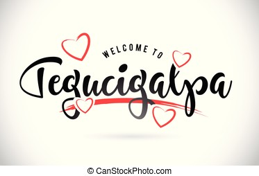 Tegucigalpa Welcome To Word Text with Handwritten Font and...