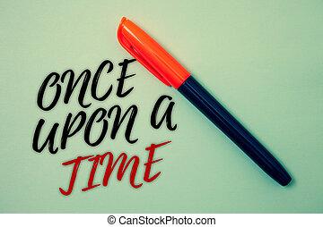 tekst, meldingsbord, het tonen, eens, open, een, time., conceptueel, foto, het vertellen verhaal, fairytale, verhaal, historische gebeurtenis, roman, pen, koel, achtergrond, ideeën, berichten, spullen, zich herinneren, liefde, mooi en gracieus, templates.
