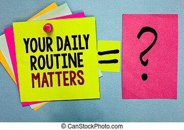 tekst, meldingsbord, het tonen, jouw, dagelijks routine, matters.., conceptueel, foto, hebben, goed, gewoonten, om te leven, een, gezonde , leven, helder, kleurrijke, kleverige aantekeningen, met, tekst, spelden, samen, gelijke, en, vraag, mark.