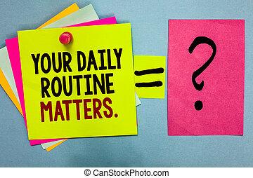 tekst, meldingsbord, het tonen, jouw, dagelijks routine, matters., conceptueel, foto, hebben, goed, gewoonten, om te leven, een, gezonde , leven, helder, kleurrijke, kleverige aantekeningen, met, tekst, spelden, samen, gelijke, en, vraag, mark.