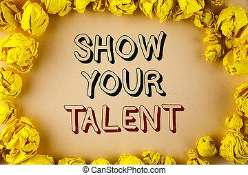 tekst, meldingsbord, het tonen, tonen, jouw, talent., conceptueel, foto, bewijzen, persoonlijk, vaardigheden, talent, kennis, aptitudes, geschreven, op, vlakte, achtergrond, binnen, gele, papier, balls.