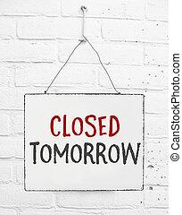tekst, plank, gesloten, morgen, spandoek, niet, open teken, voor, winkel