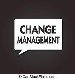 tekst, tegn, viser, ændring, management., begrebsmæssig, fotografi, erstatning, i, ledelse, ind, en, organisation, nye, policies