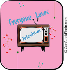 TELEVISION - everyone loves television in retro style