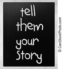 """Tell them your story"" handwritten with white chalk on a..."