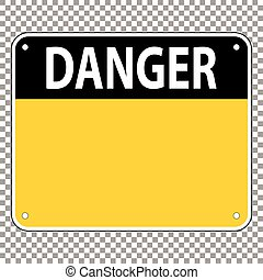 Template sign warning of the danger