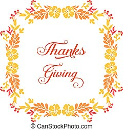 Template text of thanksgiving, with ornament of nature leaf flower frame. Vector