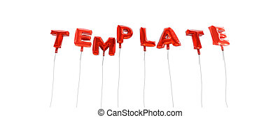 TEMPLATE - word made from red foil balloons - 3D rendered.