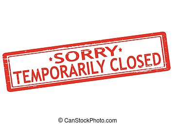 Temporarily closed - Rubber stamps with text temporarily...