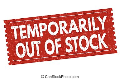 Temporarily out of stock sign or stamp
