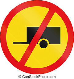 Temporary road sign used in the African country of Botswana - Towed vehicles prohibited