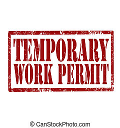Temporary work permit - Grunge rubber stamp with text...