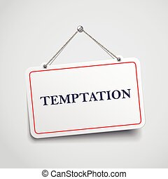 temptation hanging sign