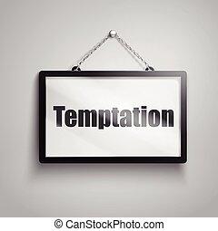 temptation text sign