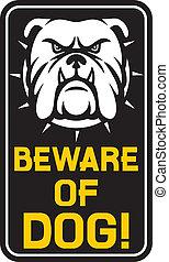 tenga cuidado, perro, señal