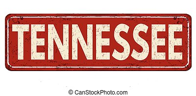 Tennessee vintage rusty metal sign