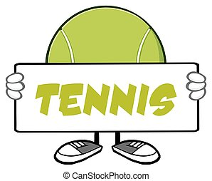 Tennis Ball Faceless Holding A Sign - Tennis Ball Faceless...