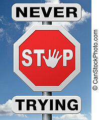 tentando, parada, nunca