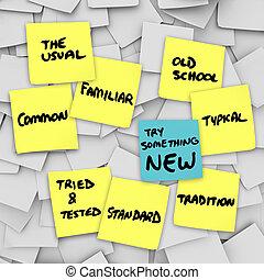 tentar, algo, novo, mudança, normal, habitual, rotina,...