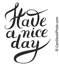 ter, um, agradável, dia, preto branco, mão, lettering,...