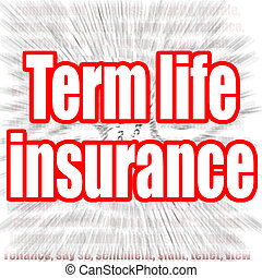 Term life insurance word with zoom in effect as background, 3D rendering