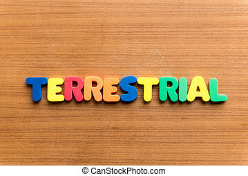 terrestrial  colorful word on the wooden background