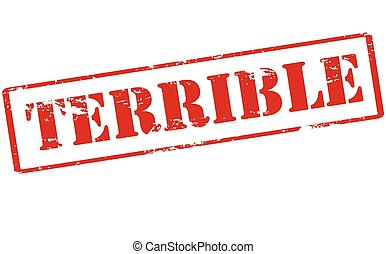Terrible - Rubber stamp with word terrible inside, vector...