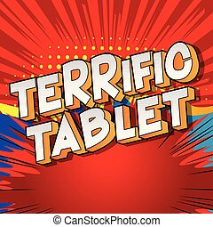 Terrific Tablet - Vector illustrated comic book style...