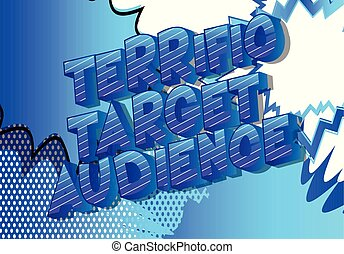 Terrific Target Audience - Vector illustrated comic book...