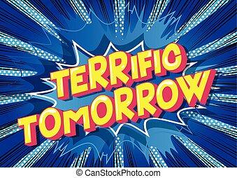 Terrific Tomorrow - Vector illustrated comic book style...
