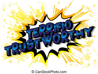 Terrific Trustworthy - Vector illustrated comic book style...