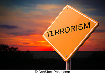 Terrorism Inscription on Warning Road Sign.