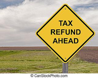 terugbetaling, belasting, voorzichtigheid, -, vooruit