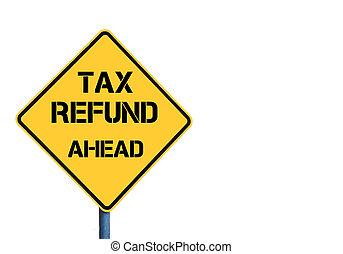 terugbetaling, vooruit, belasting, gele, roadsign, boodschap