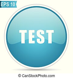 Test blue glossy round vector icon in eps 10. Editable modern design internet button on white background.