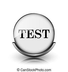 Test icon. Shiny glossy internet button on white background.