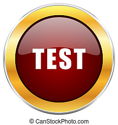 Test red web icon with golden border isolated on white background. Round glossy button.