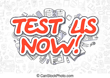 Test Us Now - Cartoon Red Text. Business Concept. - Test Us...