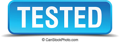 tested blue 3d realistic square isolated button