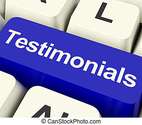 Testimonials Computer Key Shows Recommendations And Tributes...