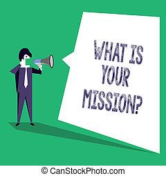 testo, segno, esposizione, cosa, è, tuo, missionquestion., concettuale, foto, positivo, scopo, focalizzazione, su, ottenere, success.