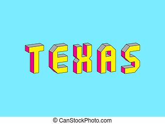 Texas text with 3d isometric effect