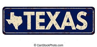 Texas vintage rusty metal sign