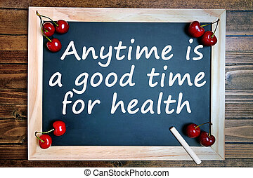 Anytime is a good time for health - Text Anytime is a good...