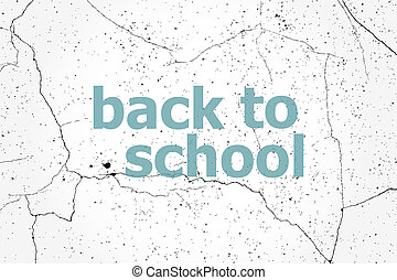 Text Back to school. Education concept . Painted blue word on white vintage old background